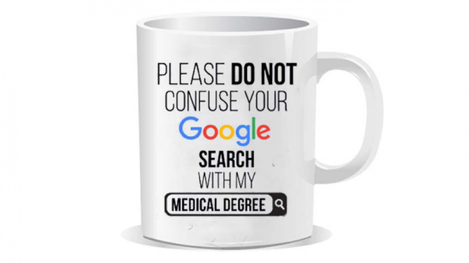 Please-do-not-confuse-your-google-search-my-medical-degree